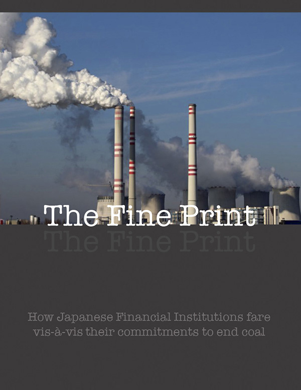 The FINE PRINT: How Japanese Financial Institutions fare vis-à-vis their commitments to end coal